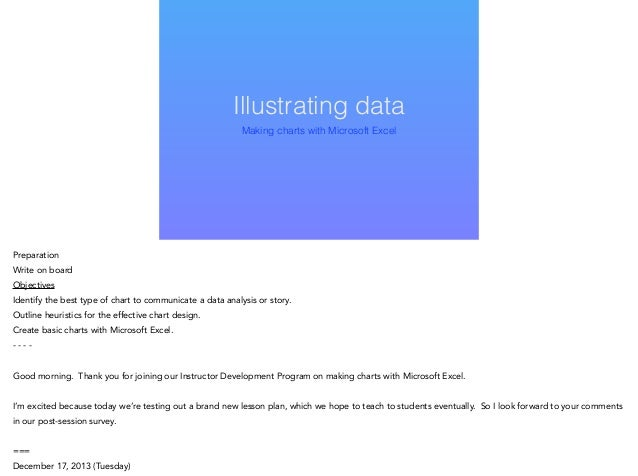Illustrating data Making charts with Microsoft Excel  Preparation Write on board Objectives Identify the best type of char...