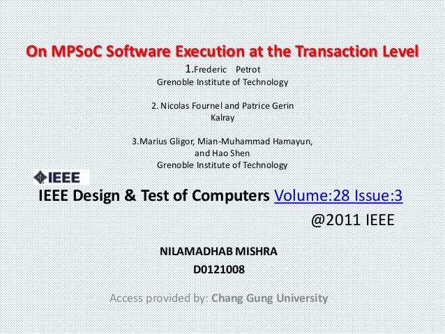 On MPSoC Software Execution at the Transaction Level                           1.Frederic   Petrot                    Gren...