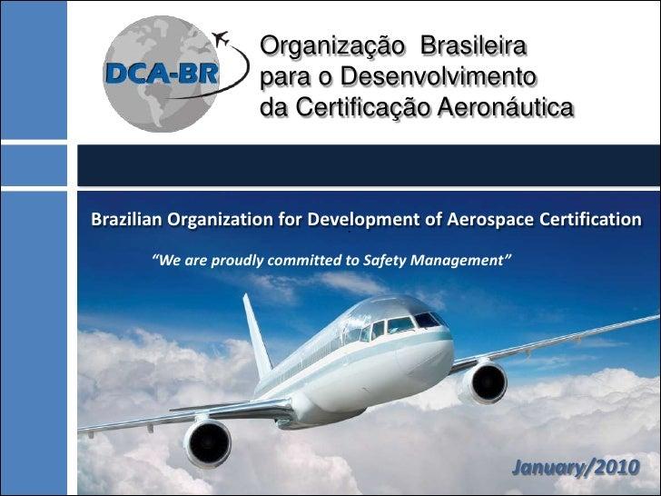 Organização Brasileira                      para o Desenvolvimento                      da Certificação Aeronáutica    Bra...