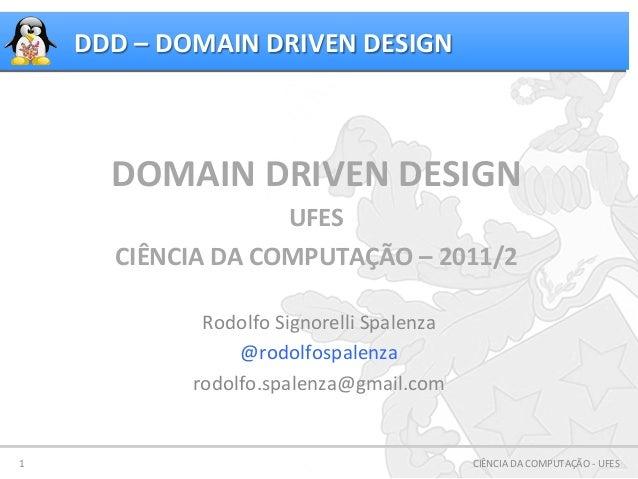 DDD – DOMAIN DRIVEN DESIGN             DOMAIN DRIVEN DESIGN                                UFES         ...
