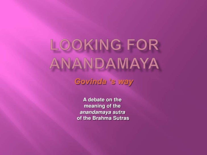 Govinda 's way     A debate on the    meaning of the  anandamaya sutra of the Brahma Sutras