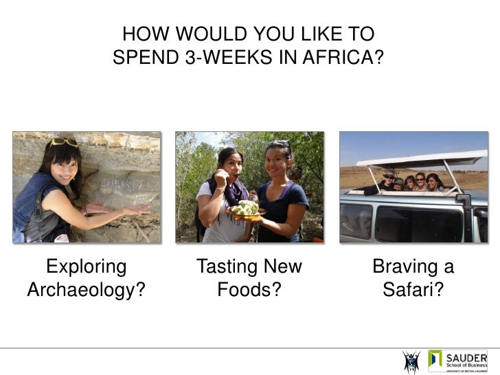 HOW WOULD YOU LIKE TO SPEND 3-WEEKS IN AFRICA?<br />Exploring Archaeology?<br />Tasting New Foods?<br />Braving a Safari?<...