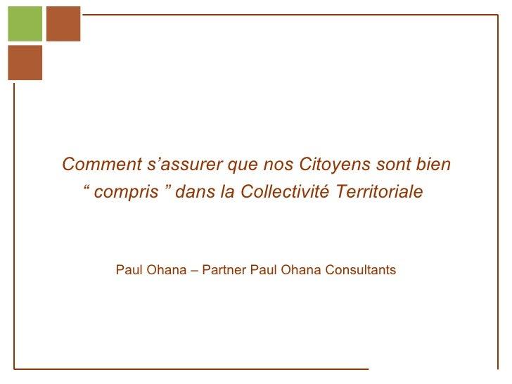 """Comment s'assurer que nos Citoyens sont bien                   """" compris """" dans la Collectivité Territoriale              ..."""
