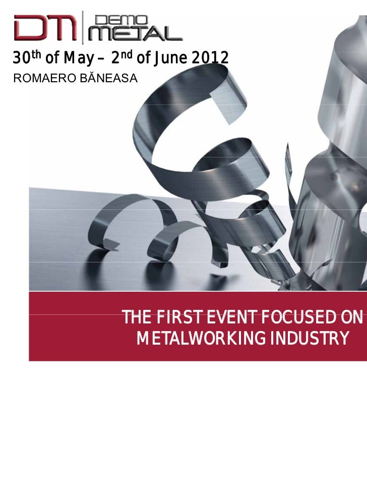 30th of M – 2nd of J      f May   d f June 2012ROMAERO BĂNEASA             THE FIRST EVENT FOCUSED ON              METALWO...