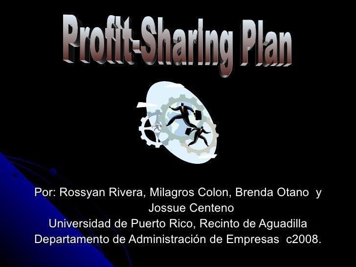 Por: Rossyan Rivera, Milagros Colon, Brenda Otano  y Jossue Centeno Universidad de Puerto Rico, Recinto de Aguadilla Depar...