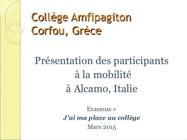 Collège AmfipagitonCollège Amfipagiton Corfou, GrèceCorfou, Grèce Présentation des participants à la mobilité à Alcamo, It...