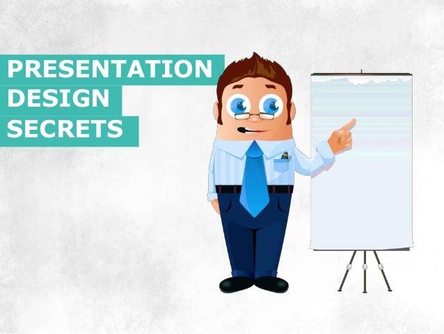 Presentation Design Secrets