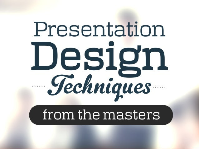 PresentationTechniquesfrom the mastersDesign