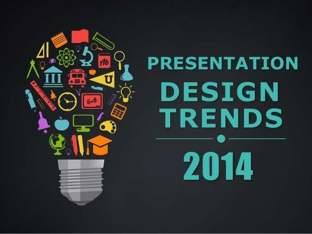 Presentation Design Trends Presentation Trends Design