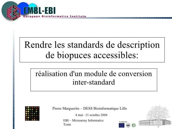 Rendre les standards de description de biopuces accessibles: réalisation d'un module de conversion inter-standard Pierre M...