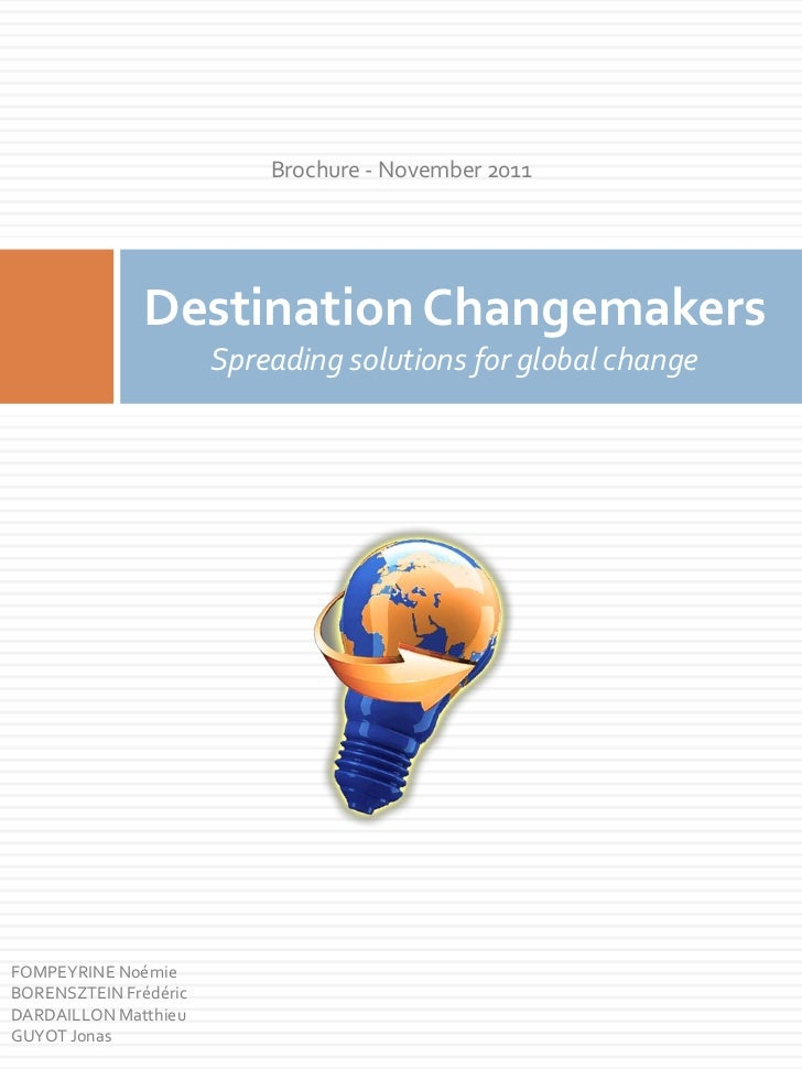 Brochure - November 2011               Destination Changemakers                       Spreading solutions for global chang...
