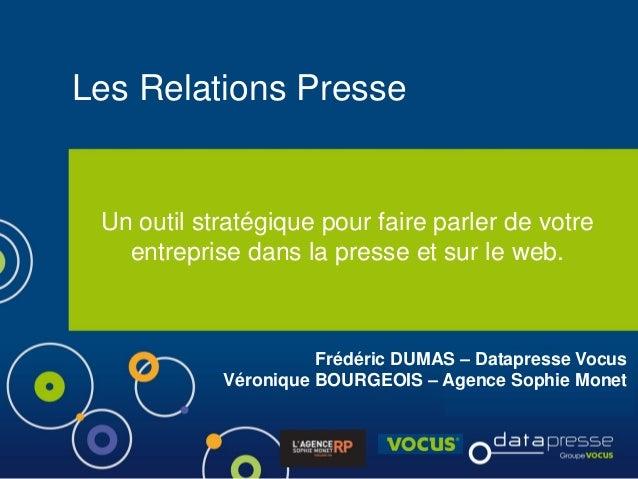Les Relations Presse Un outil stratégique pour faire parler de votre   entreprise dans la presse et sur le web.           ...