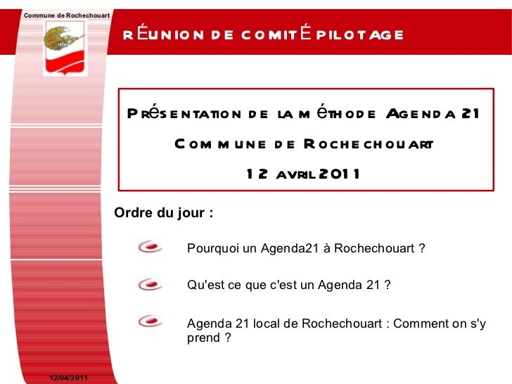 12/04/2011 Commune de Rochechouart RÉUNION DE COMITÉ PILOTAGE   Présentation de la méthode Agenda 21 Commune de Rochechoua...