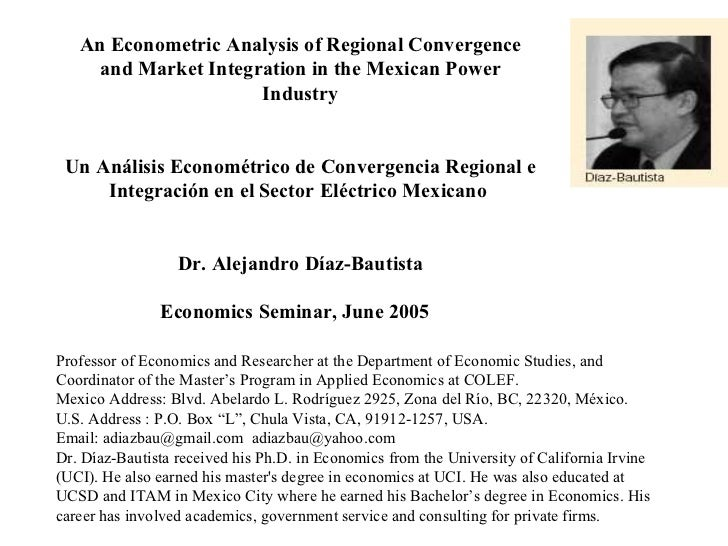 An Econometric Analysis of Regional Convergence and Market Integration in the Mexican Power Industry   Un Análisis Econo...