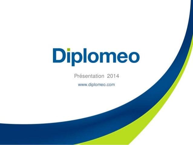 Présentation 2014 www.diplomeo.com