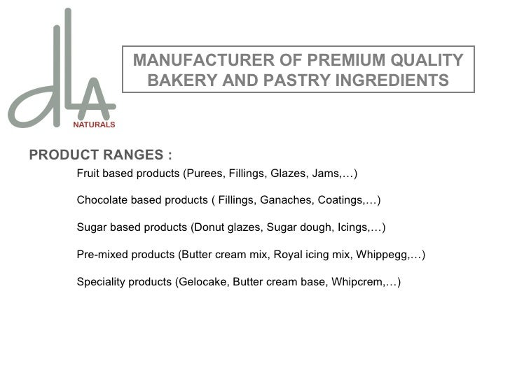 PRODUCT RANGES : Fruit based products (Purees, Fillings, Glazes, Jams,…) Chocolate based products ( Fillings, Ganaches, Co...