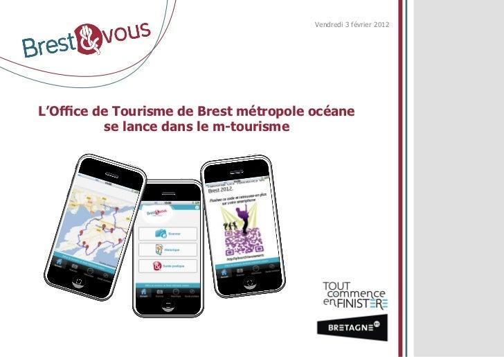 Vendredi 3 février 2012L'Office de Tourisme de Brest métropole océane          se lance dans le m-tourisme