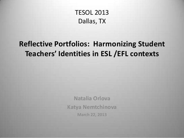 Reflective Portfolios:  Harmonizing Student Teachers' Identities in ESL /EFL contexts