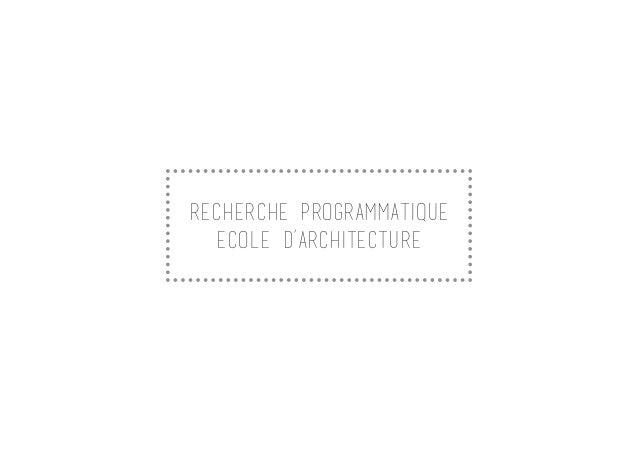 RECHERCHE PROGRAMMATIQUE ECOLE D'ARCHITECTURE