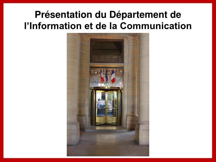 Présentation du Département del'Information et de la Communication