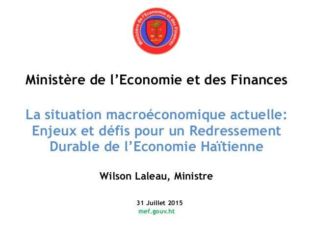 Ministère de l'Economie et des Finances  La situation macroéconomique actuelle: Enjeux et défis pour un Redressement Du...