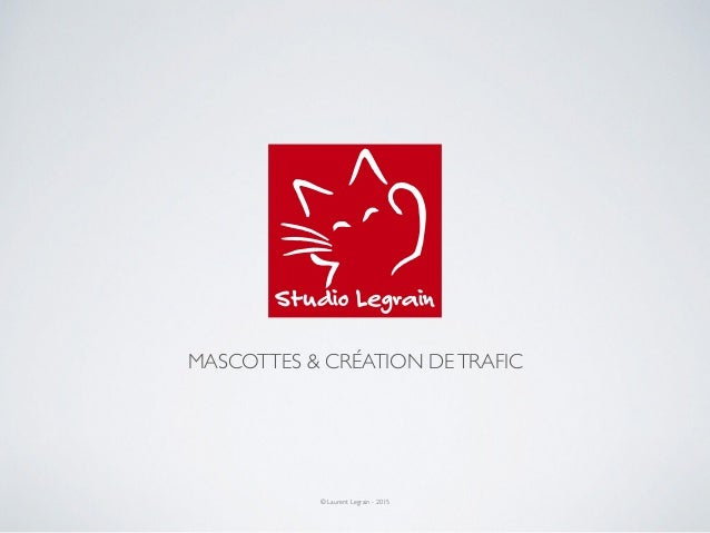 Studio Legrain MASCOTTES & CRÉATION DETRAFIC © Laurent Legrain - 2015