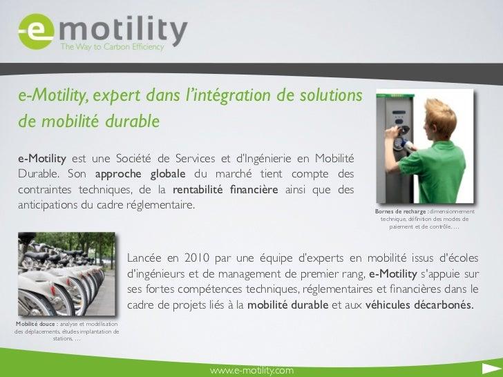 e-Motility, expert dans l'intégration de solutions de mobilité durable e-Motility est une Société de Services et d'Ingéni...