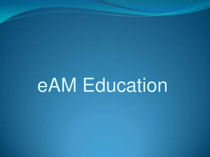 eAM Education Presentation