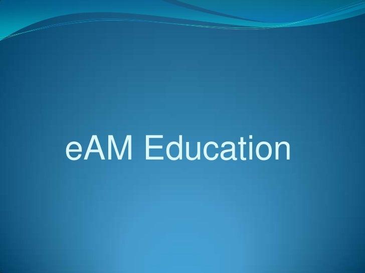 eAM Education