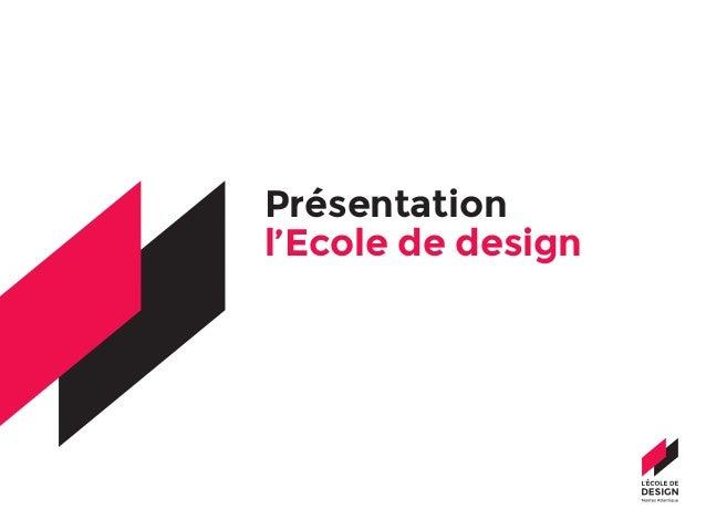 Présentation l'Ecole de design