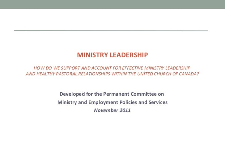 MINISTRY LEADERSHIP HOW DO WE SUPPORT AND ACCOUNT FOR EFFECTIVE MINISTRY LEADERSHIP  AND HEALTHY PASTORAL RELATIONSHIPS WI...