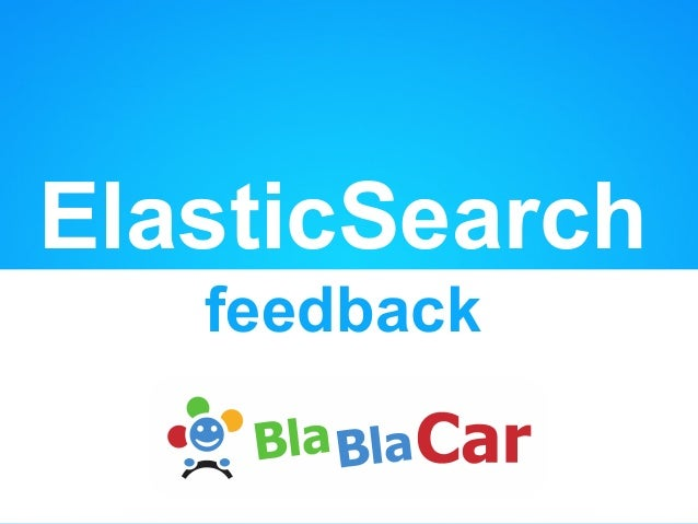 BlaBlaCar Elastic Search Feedback