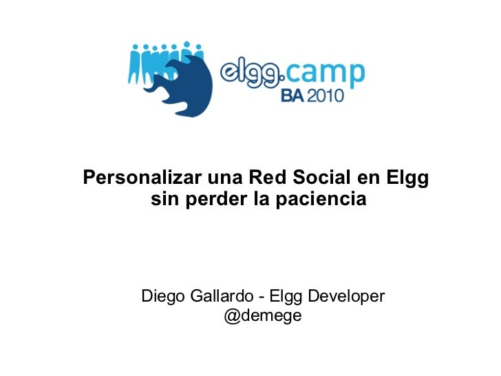 Elggcampba 2010 - Customize a Social Network in Elgg without losing patience