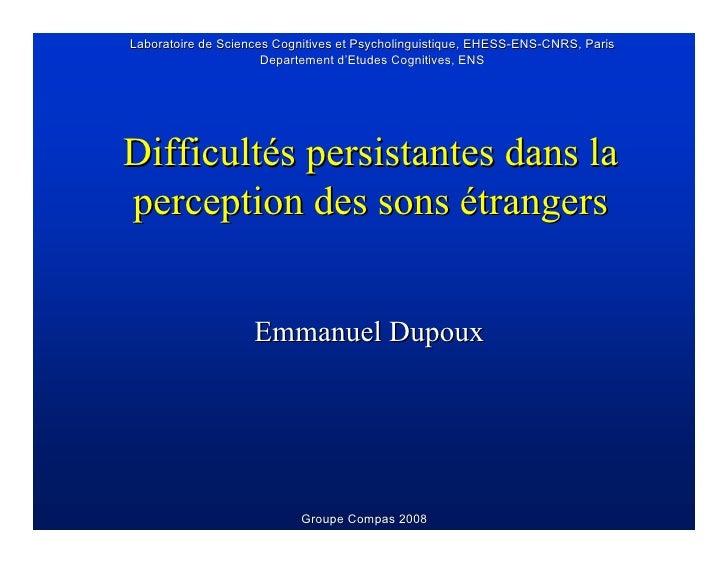 Laboratoire de Sciences Cognitives et Psycholinguistique, EHESS-ENS-CNRS, Paris                       Departement d'Etudes...