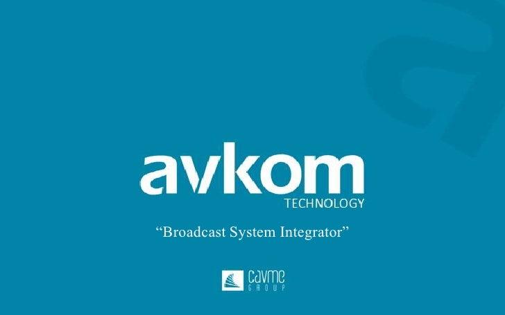 """""""Broadcast System Integrator""""<br />"""