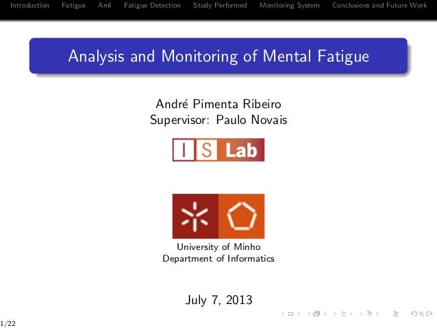 Introduction Fatigue AmI Fatigue Detection Study Performed Monitoring System Conclusions and Future Work Analysis and Moni...