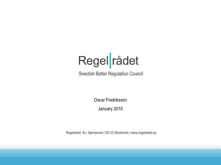 Regelrådet  Kv. Garnisonen 103 33 Stockholm   www.regelradet.se Oscar Fredriksson January 2010