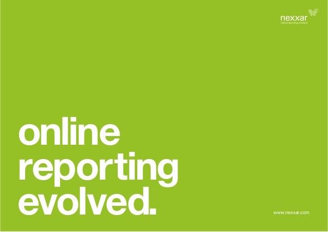 online reporting evolved. online reporting evolved www.nexxar.com