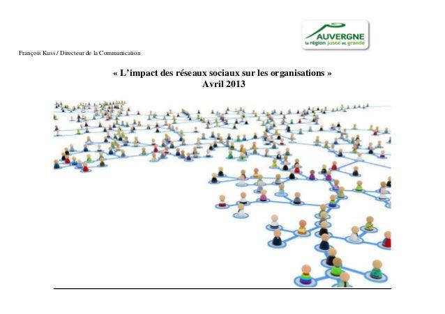 François Kuss / Directeur de la Communication « L'impact des réseaux sociaux sur les organisations » Avril 2013