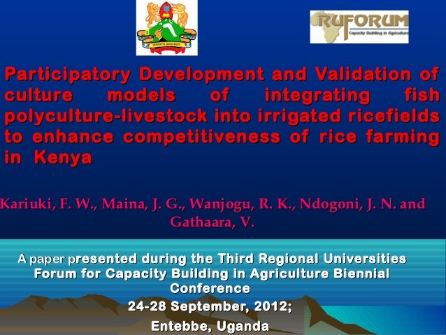 Participatory Development and Validation of culture models of integrating fish polyculture-livestock into irrigated ricefields to enhance competitiveness of rice farming in  Kenya