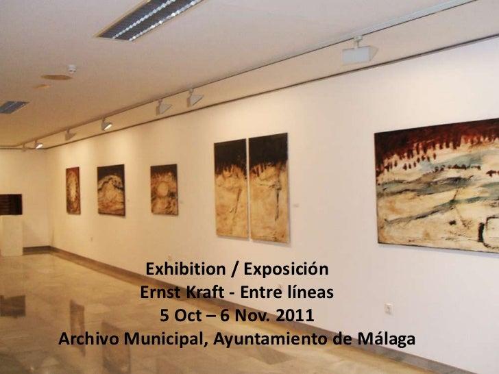 Exhibition / Exposición         Ernst Kraft - Entre líneas            5 Oct – 6 Nov. 2011Archivo Municipal, Ayuntamiento d...