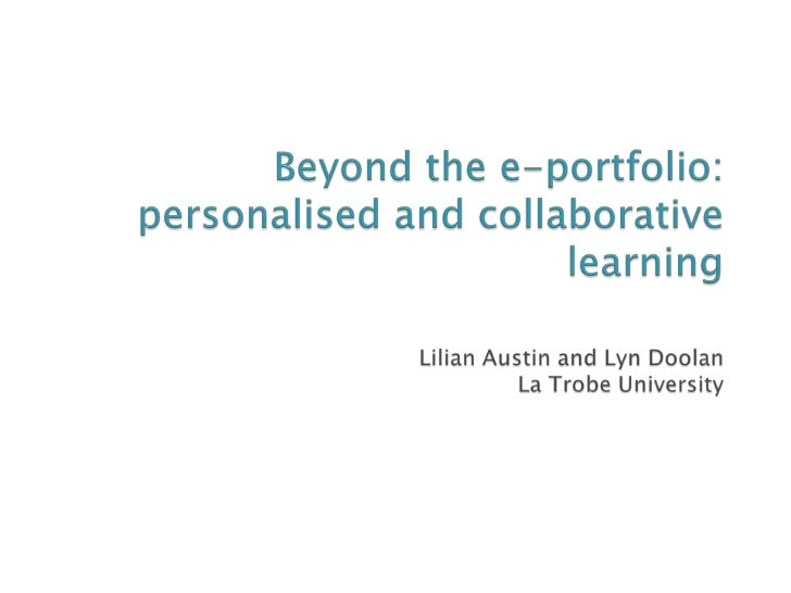 Beyond the e-portfolio: Personalised and collaborative learning