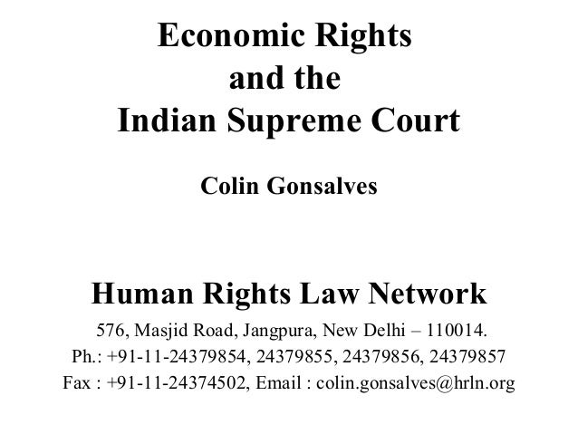 Economic Rights and the Indian Supreme Court Colin Gonsalves  Human Rights Law Network 576, Masjid Road, Jangpura, New Del...