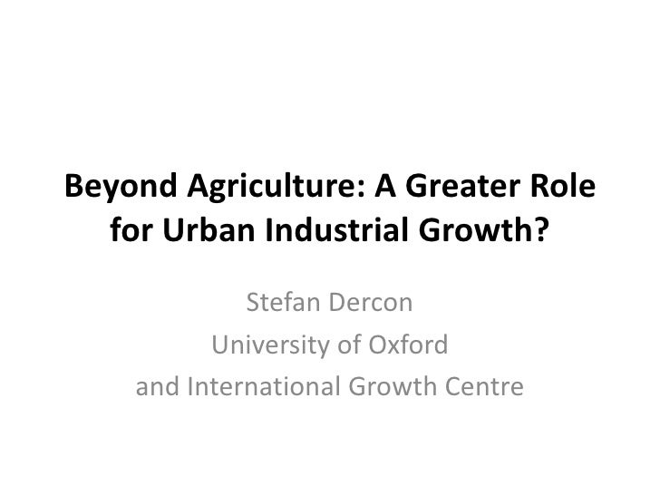 Beyond Agriculture: A Greater Role for Urban Industrial Growth?