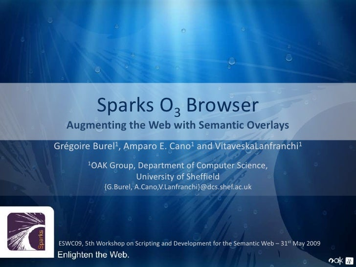 Sparks O3 BrowserAugmenting the Web with Semantic Overlays<br />Grégoire Burel1, Amparo E. Cano1 and VitaveskaLanfranchi1<...
