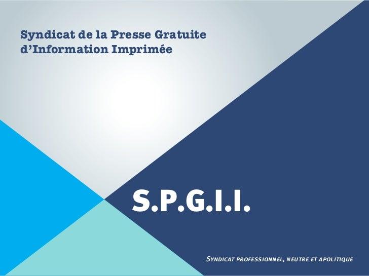 Presentation et objet du Syndicat de la Presse Gratuite d'Information Imprimée