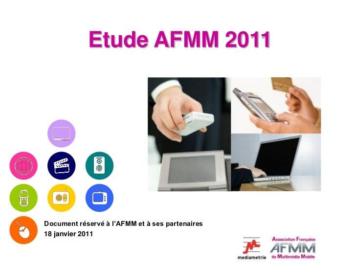 Etude AFMM 2011Document réservé à l'AFMM et à ses partenaires18 janvier 2011