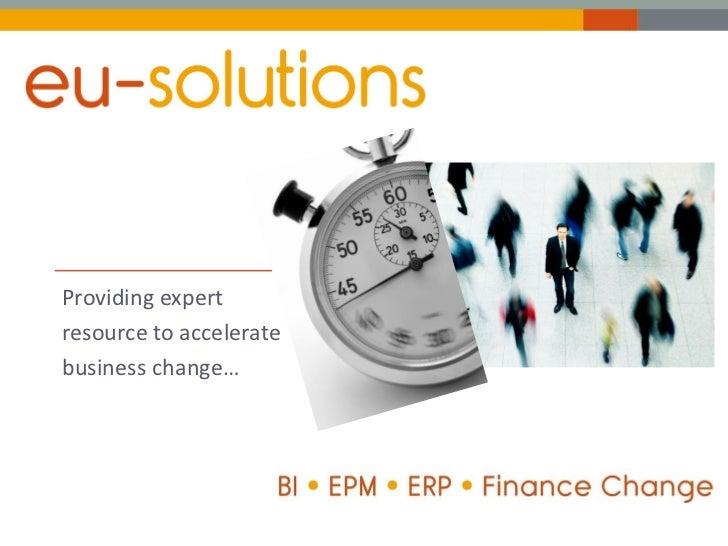 Providing expertresource to acceleratebusiness change…