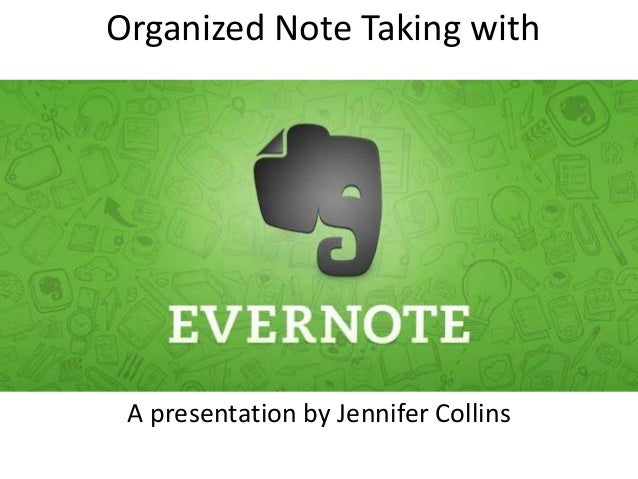 Organized Note Taking with A presentation by Jennifer Collins