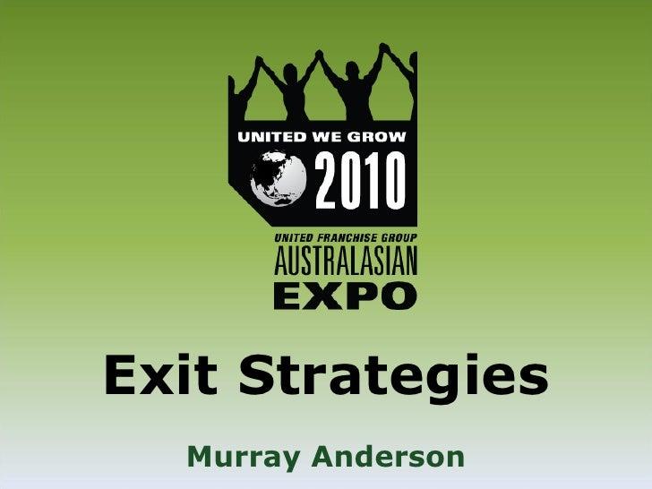 Australasian EXPO 2010 - Exit Strategies (Murray)
